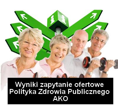 wyniki zapytanie polityka zdrowia publ ako - Informacja o wyborze wykonawcy