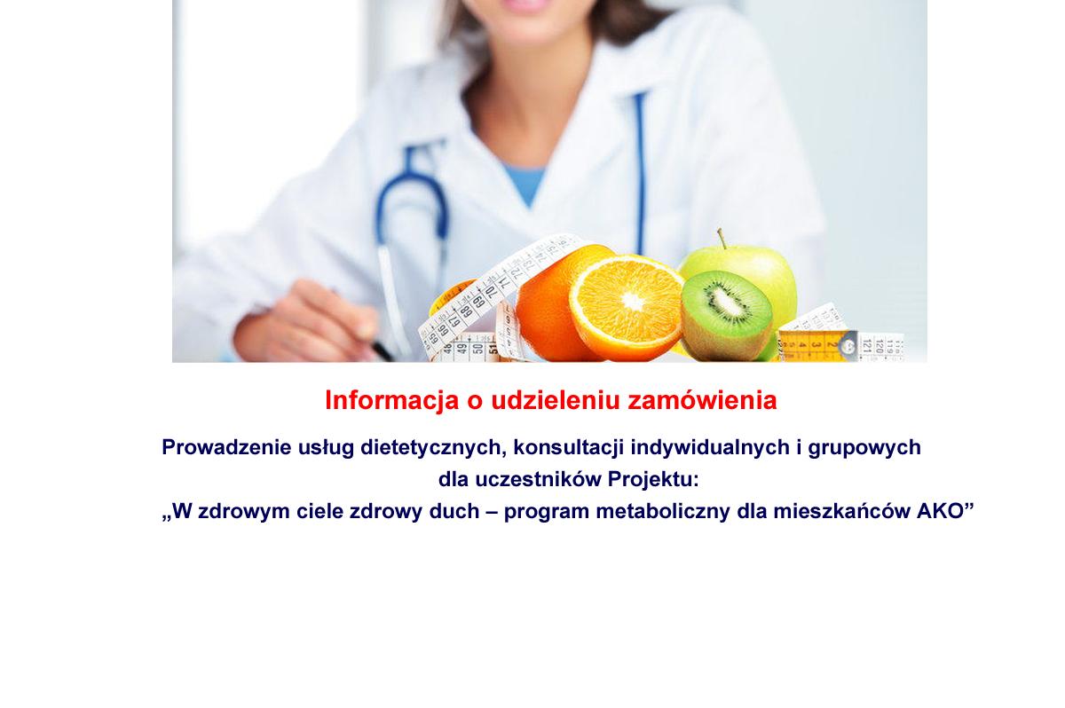 info udziel zamow diet - Informacja o udzieleniu zamówienia - prowadzenie usług dietetycznych, konsultacji indywidualnych i grupowych dla uczestników projektu