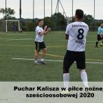 dsc 0789 150x150 - Puchar Kalisza w piłce nożnej sześcioosobowej