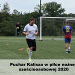 dsc 0840 150x150 - Puchar Kalisza w piłce nożnej sześcioosobowej