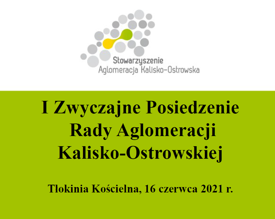 prezentacja zdjecie - I Zwyczajne Posiedzenie Rady Aglomeracji Kalisko-Ostrowskiej w 2021 roku.