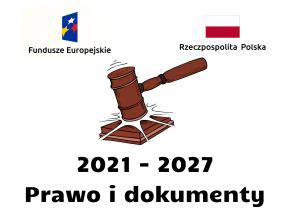 2021 2027 prawo i dokumenty 300x213 - Pakiet rozporządzeń polityki spójności na lata 2021-2027 !