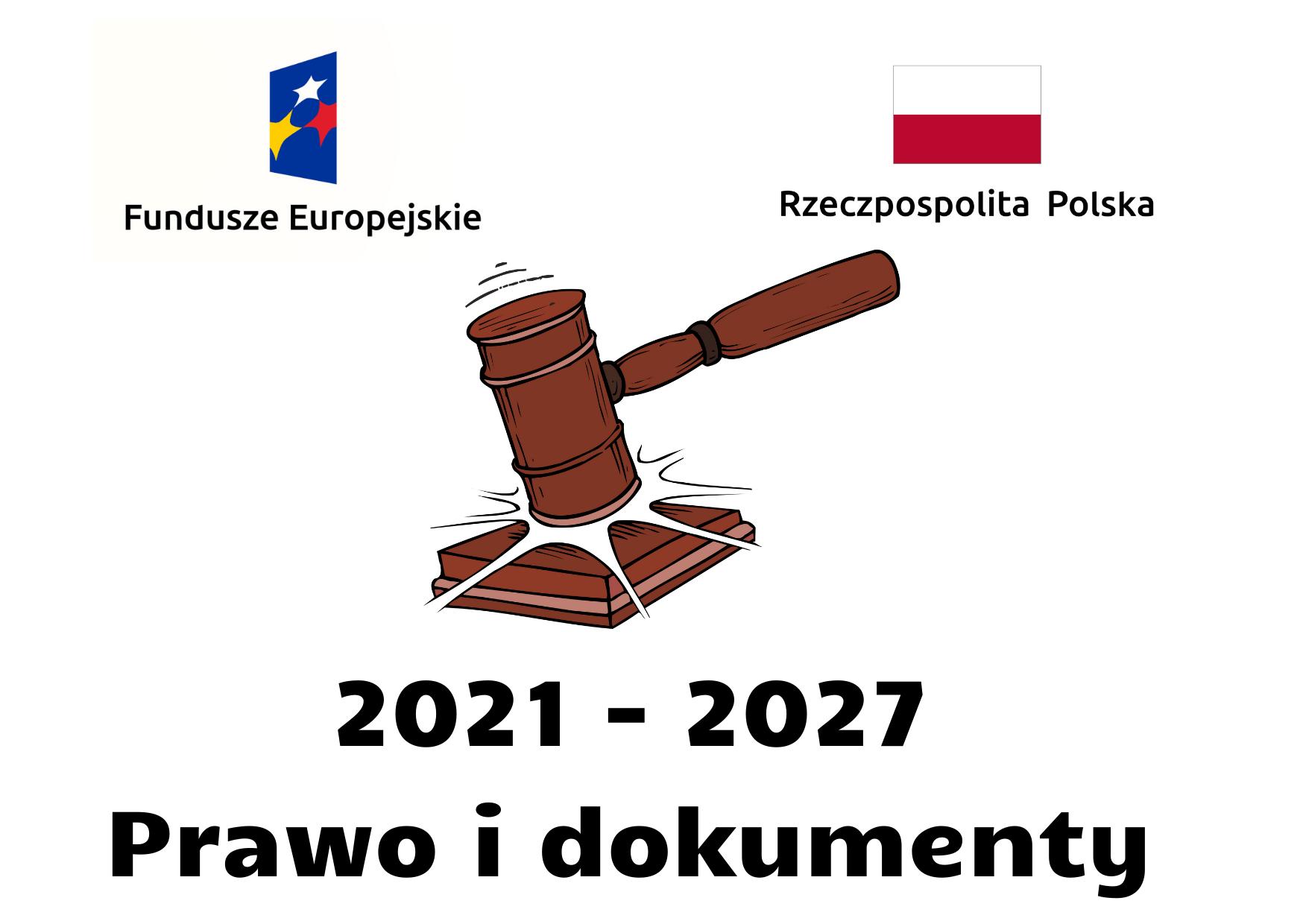 2021 2027 prawo i dokumenty - Pakiet rozporządzeń polityki spójności na lata 2021-2027 !